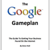 Thumbnail image for The Google Gameplan: Getting Found On the Internet